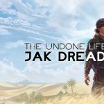 Order Now: The Undone Life of Jak Dreadth